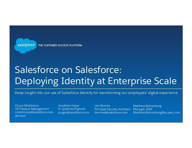 Salesforce on Salesforce: Deploying Identity at Enterprise Scale Deep insight into our use of Salesforce Identity for tran...