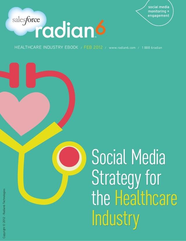 HEALTHCARE INDUSTRY EBOOK   /   FEB 2012   /   www.radian6.com / 1 888 6radian                                            ...
