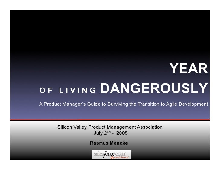 YEAR OF LIVING                 DANGEROUSLY A Product Manager's Guide to Surviving the Transition to Agile Development     ...