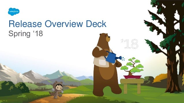 Release Overview Deck Spring '18