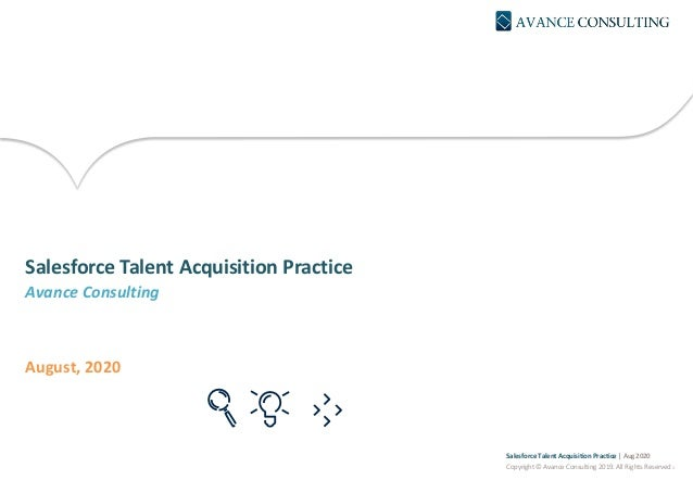 ting Salesforce Talent Acquisition Practice Avance Consulting August, 2020 Salesforce Talent Acquisition Practice | Aug 20...