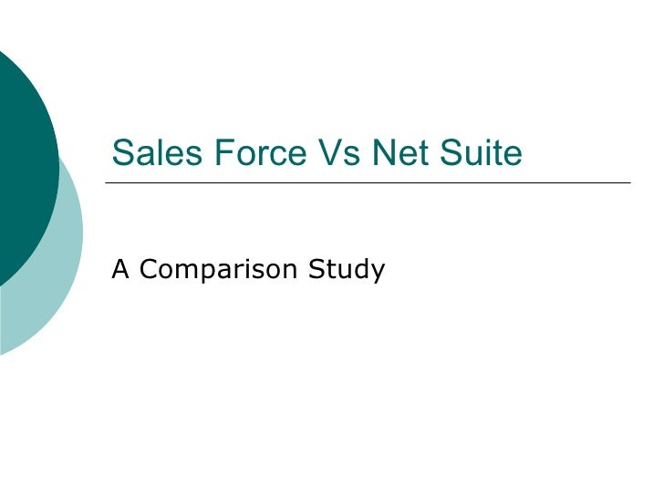 Sales Force Vs Net Suite A Comparison Study