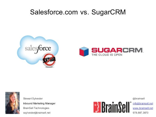 Salesforce.com vs. SugarCRM@brainsellinfo@brainsell.netwww.brainsell.net978.887.3870Stewart SylvesterInbound Marketing Man...