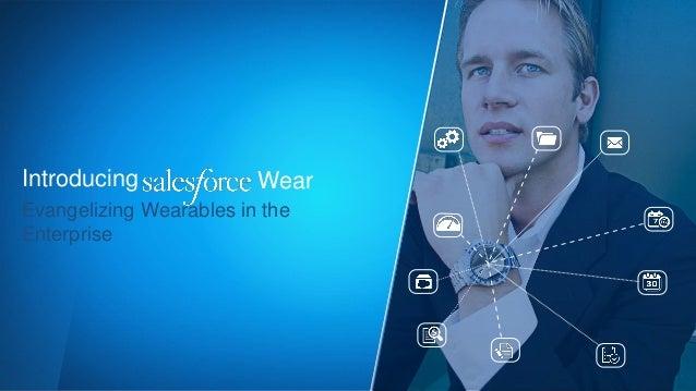 Introducing Wear  Evangelizing Wearables in the  Enterprise