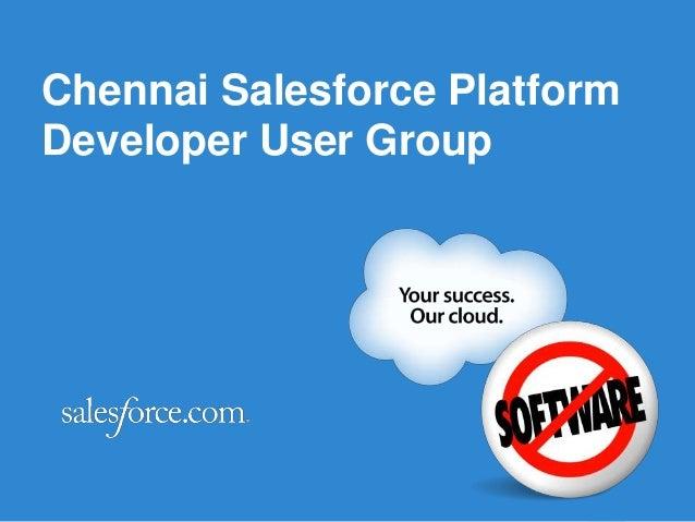 Chennai Salesforce PlatformDeveloper User Group