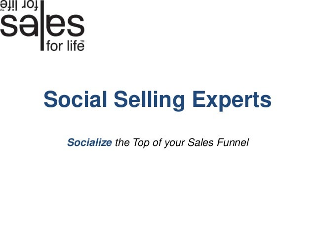 Social Selling Experts  Socialize the Top of your Sales Funnel