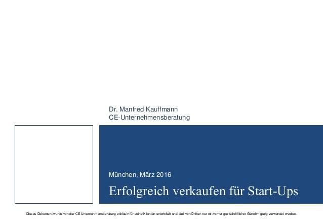 Dieses Dokument wurde von der CE-Unternehmensberatung exklusiv für seine Klienten entwickelt und darf von Dritten nur mit ...