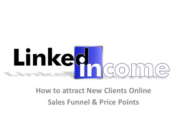 How to attract New Clients Online  Sales Funnel & Price Points