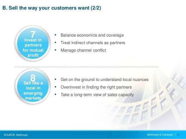 McKinsey & Company   8 B. Sell the way your customers want (2/2) SOURCE: McKinsey ▪ Balance economics and coverage ▪ Treat...