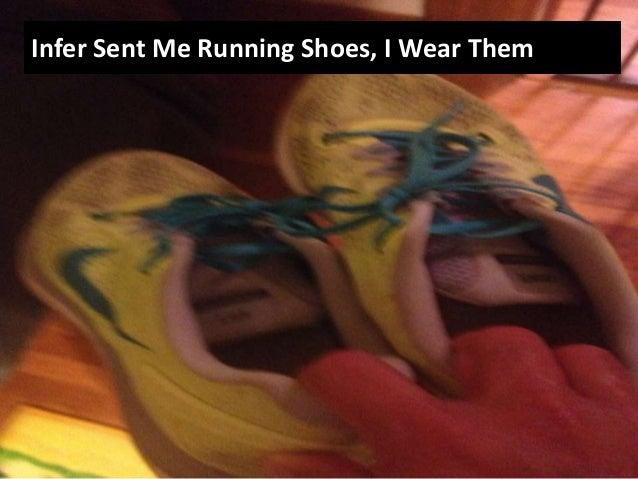 Infer Sent Me Running Shoes, I Wear Them
