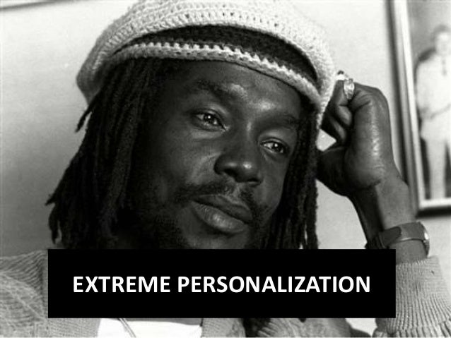 EXTREME PERSONALIZATION