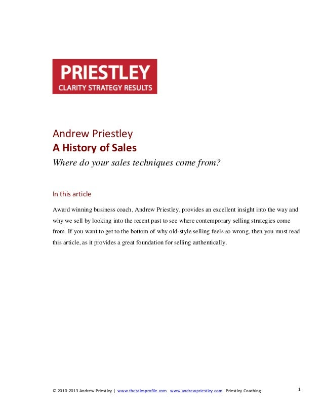 Andrew	   Priestley	    A	   History	   of	   Sales	    Where do your sales techniques come from? In	   this	   article	  ...