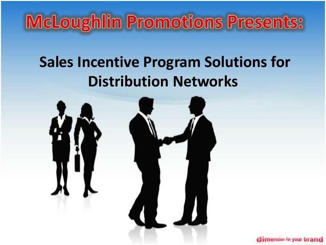 Sales Incentive Program Solutions for Distribution Networks