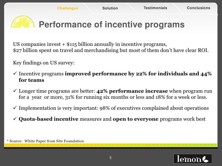 Challenges        Solution      Testimonials      Conclusions                 Performance of incentive programs   US compa...