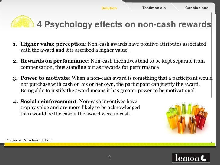 Solution            Testimonials   Conclusions                4 Psychology effects on non-cash rewards   1. Higher value p...