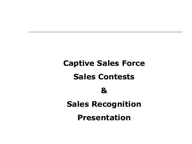 Captive Sales Force Sales Contests & Sales Recognition Presentation