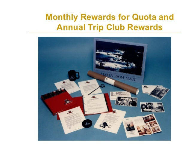 Monthly Rewards for Quota and Annual Trip Club Rewards