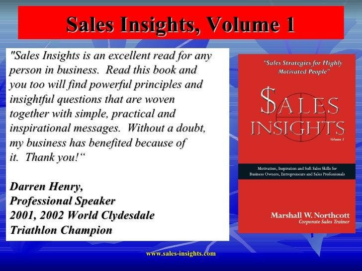 "Sales Insights, Volume 1 <ul><li>""Sales Insights is an excellent read for any </li></ul><ul><li>person in business. ..."