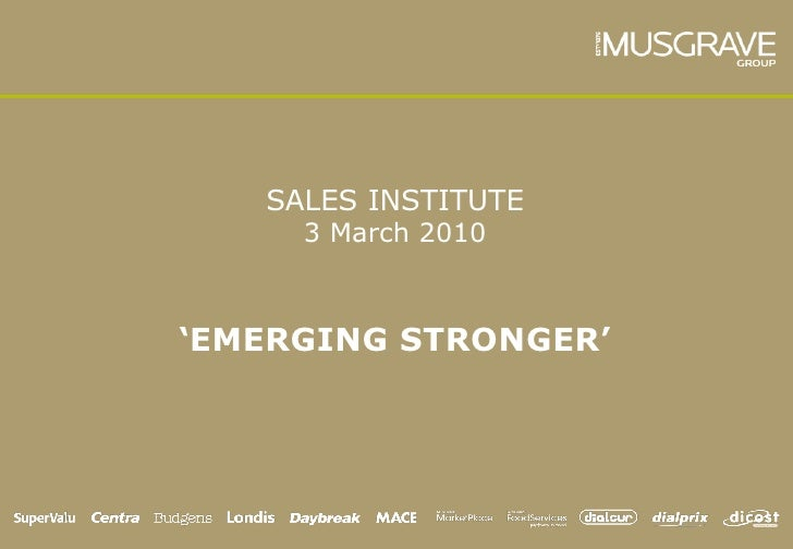 SALES INSTITUTE     3 March 2010'EMERGING STRONGER'