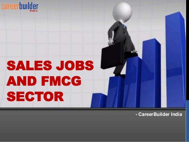 Sales Jobs and FMCG Sector - Career Builder India