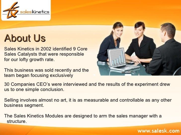About Us Sales Kinetics in 2002 identified 9 Core Sales Catalysts that were responsible  for our lofty growth rate. This b...