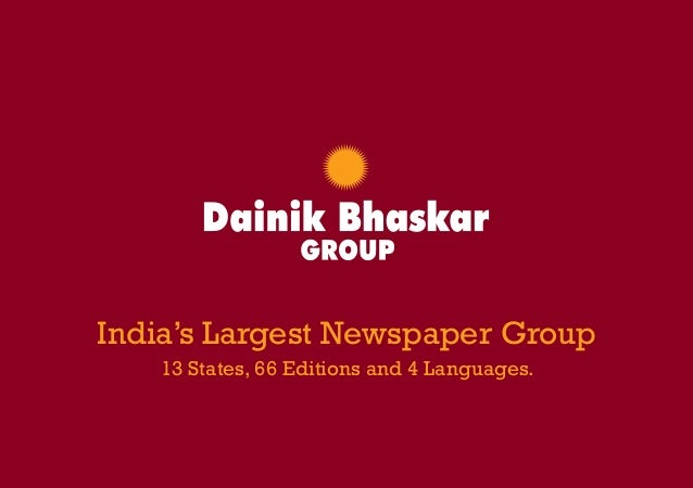 "India's Largest Newspaper Group 13 States, 66 Editions and 4 Languages.  Size: W - 8.2"" x H - 5.8"""