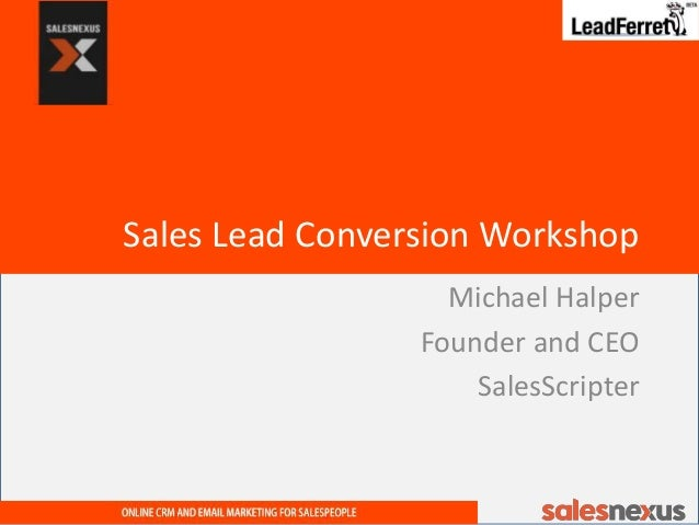 Sales Lead Conversion Workshop Michael Halper Founder and CEO SalesScripter