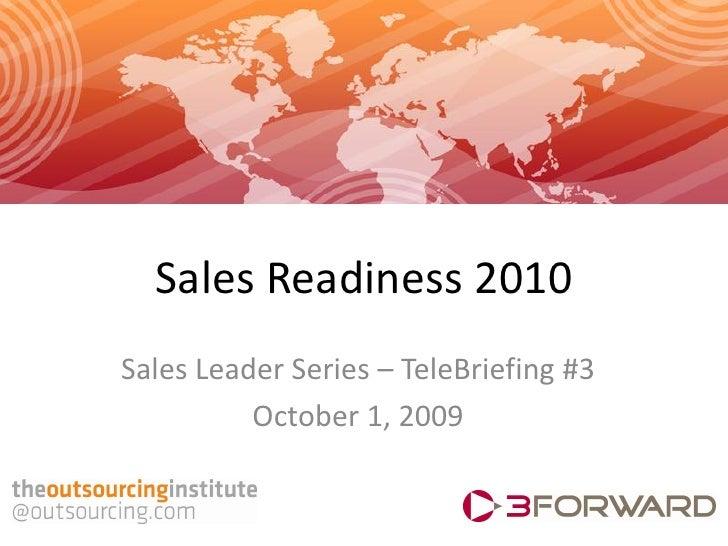 Sales Readiness 2010 Sales Leader Series – TeleBriefing #3           October 1, 2009
