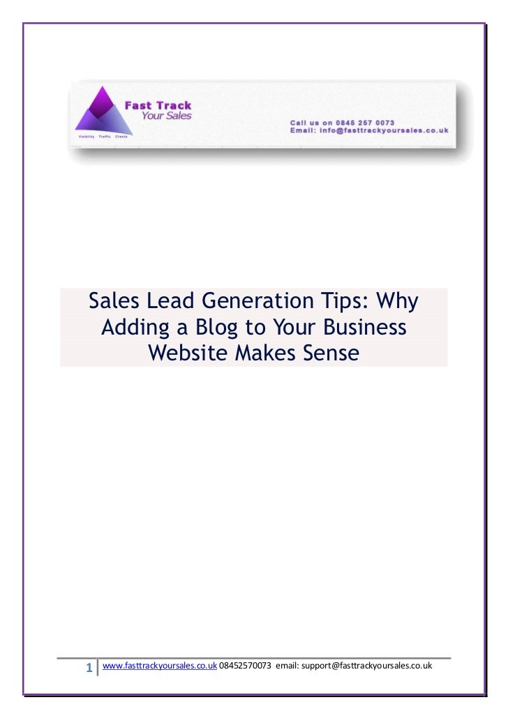 Sales Lead Generation Tips: Why Adding a Blog to Your Business      Website Makes Sense1   www.fasttrackyoursales.co.uk 08...
