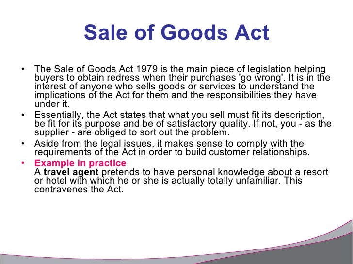 sale of goods act 1979 Sales of goods act the sale of goods act, 1939 essentials of a contract of sale (a) two parties (b) goods – the subject matter of a contra.