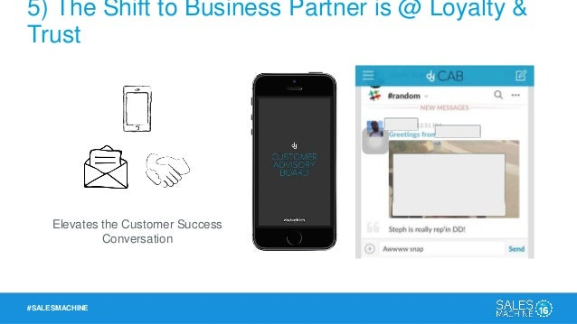 #SALESMACHINE 5) The Shift to Business Partner is @ Loyalty & Trust Enhances Product Roadmap & Overall Mutual Value