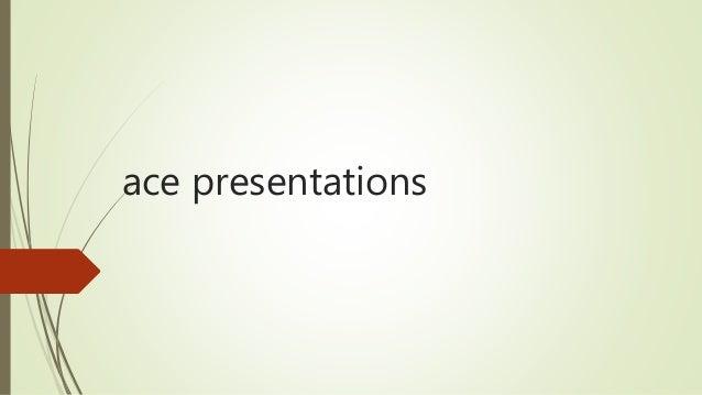 ace presentations