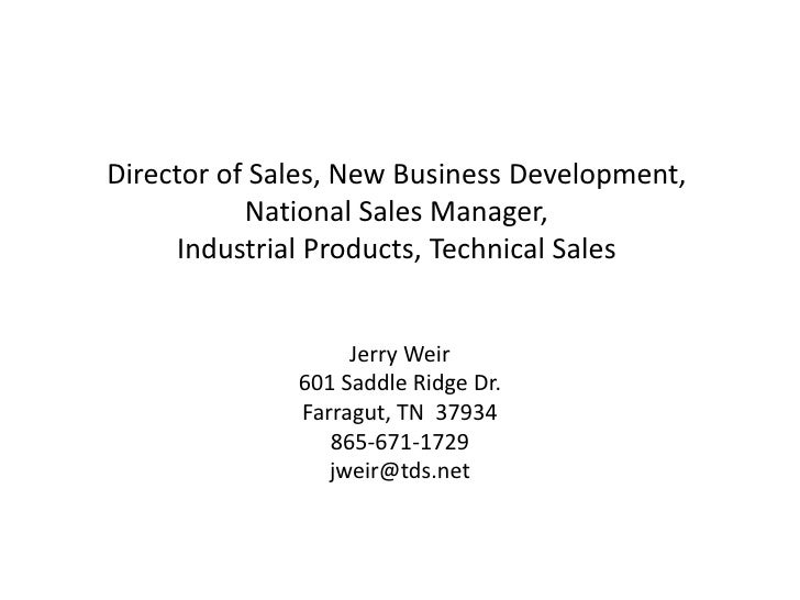 Director of Sales, New Business Development,           National Sales Manager,      Industrial Products, Technical Sales  ...