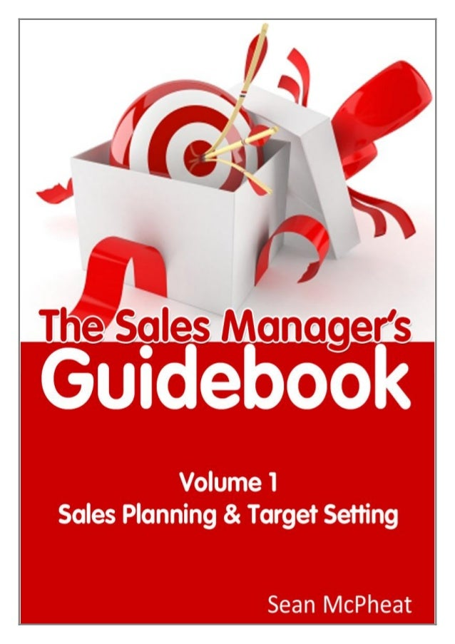MTD Sales Training  The Sales Manager's Guidebook – Volume 1  The Sales Manager's Guidebook – Volume 1 Welcome to Volume 1...
