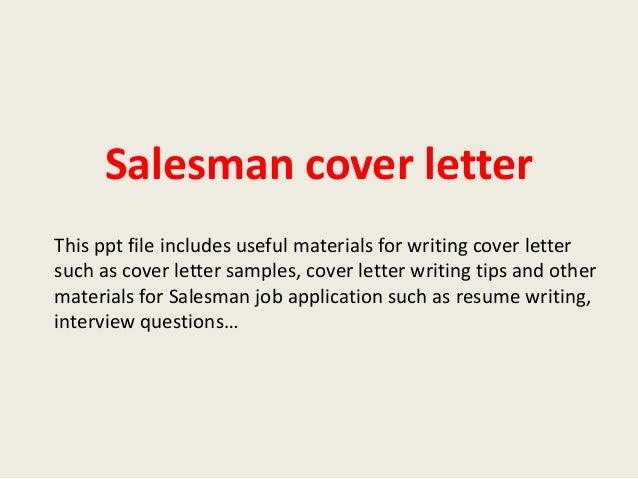 salesman cover letter this ppt file includes useful materials for writing cover letter such as cover