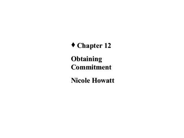 Chapter 12  Obtaining Commitment Nicole Howatt