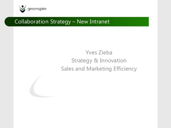 Collaboration Strategy – New Intranet                            Yves Zieba                      Strategy & Innovation    ...