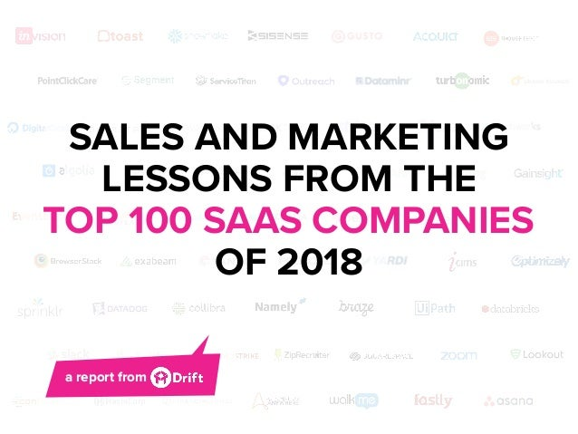 a report from SALES AND MARKETING LESSONS FROM THE TOP 100 SAAS COMPANIES OF 2018