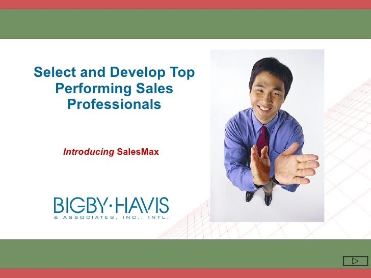 Select and Develop Top Performing Sales Professionals Introducing  SalesMax
