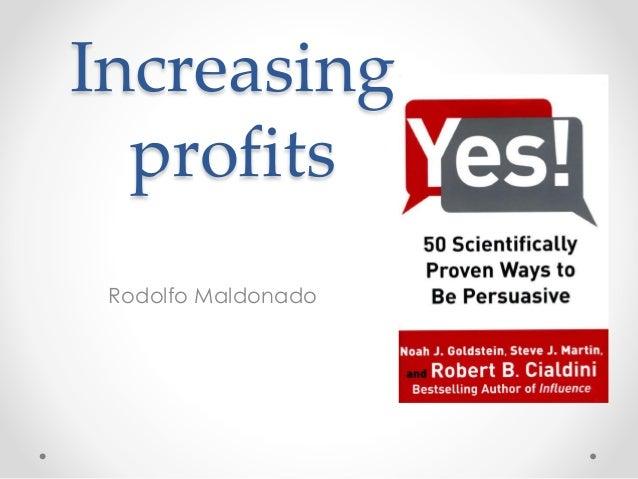 Increasing profits Rodolfo Maldonado