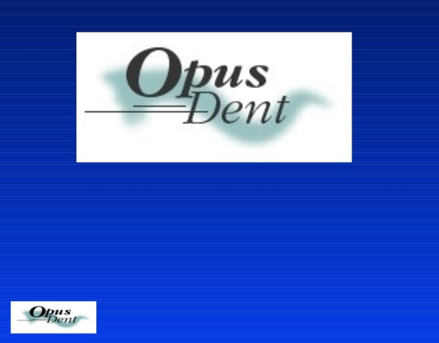 Opus 20 laser Opus 20 - a combined Er:YAG/CO 2  for hard tissue and soft tissue applications. Main Advantages: • Hard tiss...