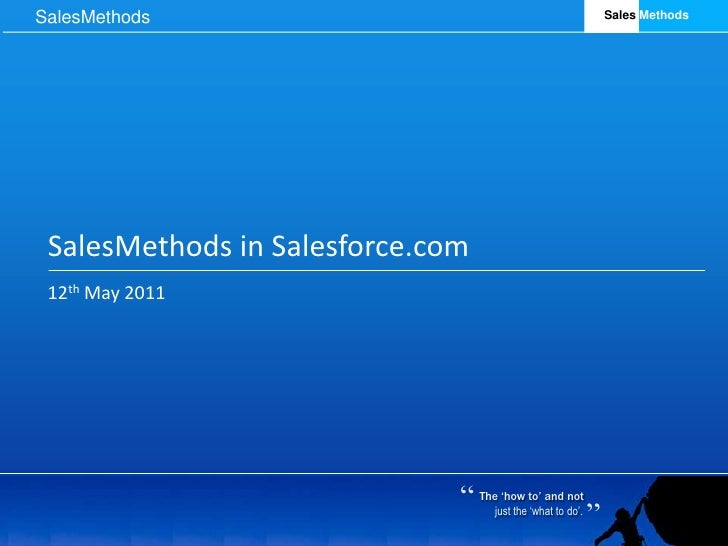 SalesMethods in Salesforce.com<br />12th May 2011<br />