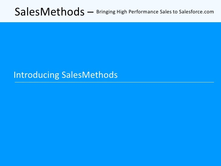 SalesMethods – Bringing High Performance Sales to Salesforce.com<br />Introducing SalesMethods<br />