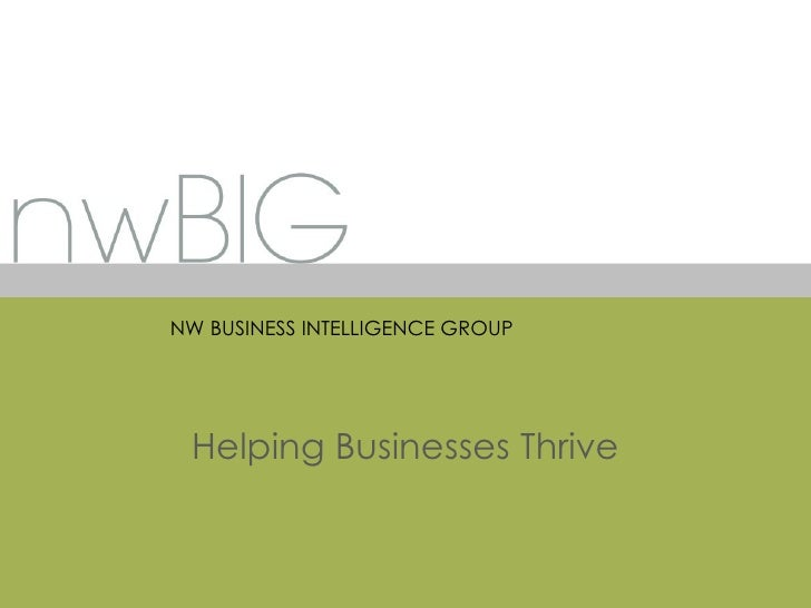 NW BUSINESS INTELLIGENCE GROUP Helping Businesses Thrive