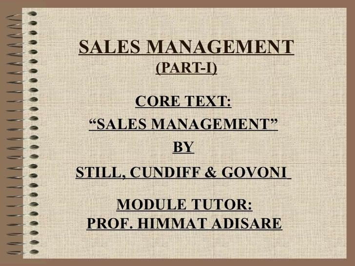 """SALES MANAGEMENT        (PART-I)      CORE TEXT: """"SALES MANAGEMENT""""          BYSTILL, CUNDIFF & GOVONI    MODULE TUTOR: PR..."""