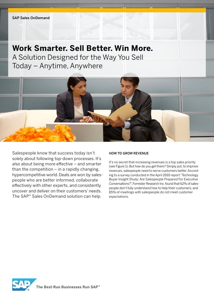SAP Sales OnDemandWork Smarter. Sell Better. Win More.A Solution Designed for the Way You SellToday – Anytime, AnywhereSal...
