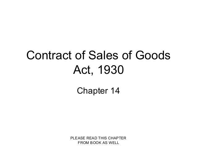 PLEASE READ THIS CHAPTERFROM BOOK AS WELLContract of Sales of GoodsAct, 1930Chapter 14