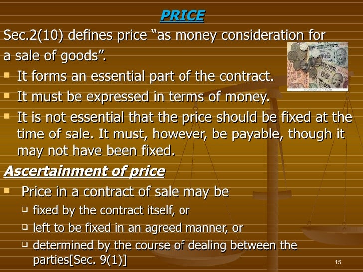 """PRICESec.2(10) defines price """"as money consideration fora sale of goods"""". It forms an essential part of the contract. It..."""