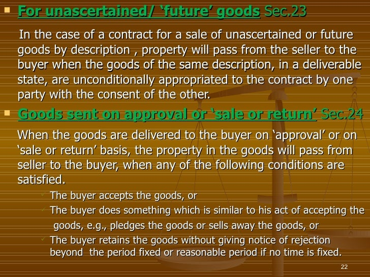    For unascertained/ 'future' goods Sec.23    In the case of a contract for a sale of unascertained or future    goods b...