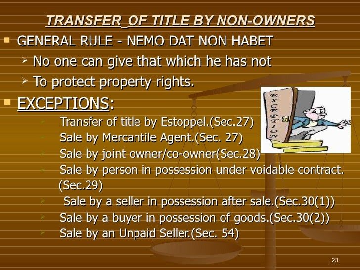 TRANSFER OF TITLE BY NON-OWNERS   GENERAL RULE - NEMO DAT NON HABET     No one can give that which he has not     To pr...